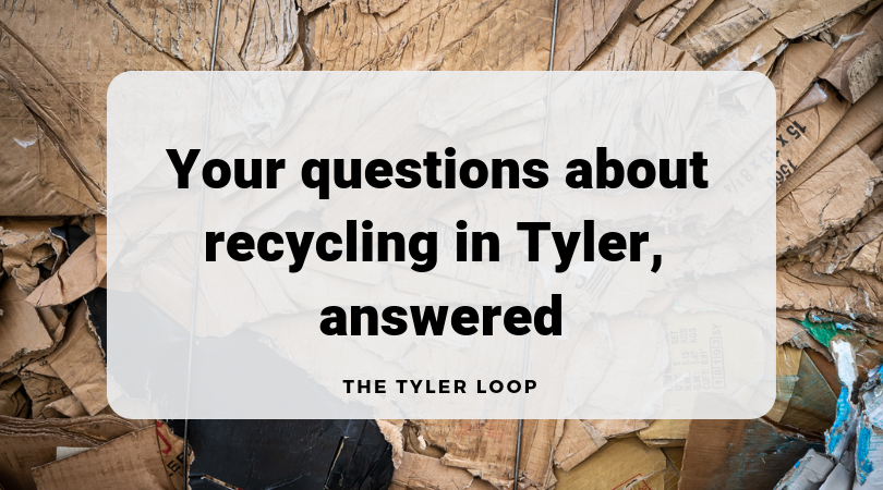 Your megaguide to recycling in Tyler | The Tyler Loop