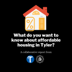 Copy of What do you want to know about affordable housing in Tyler_