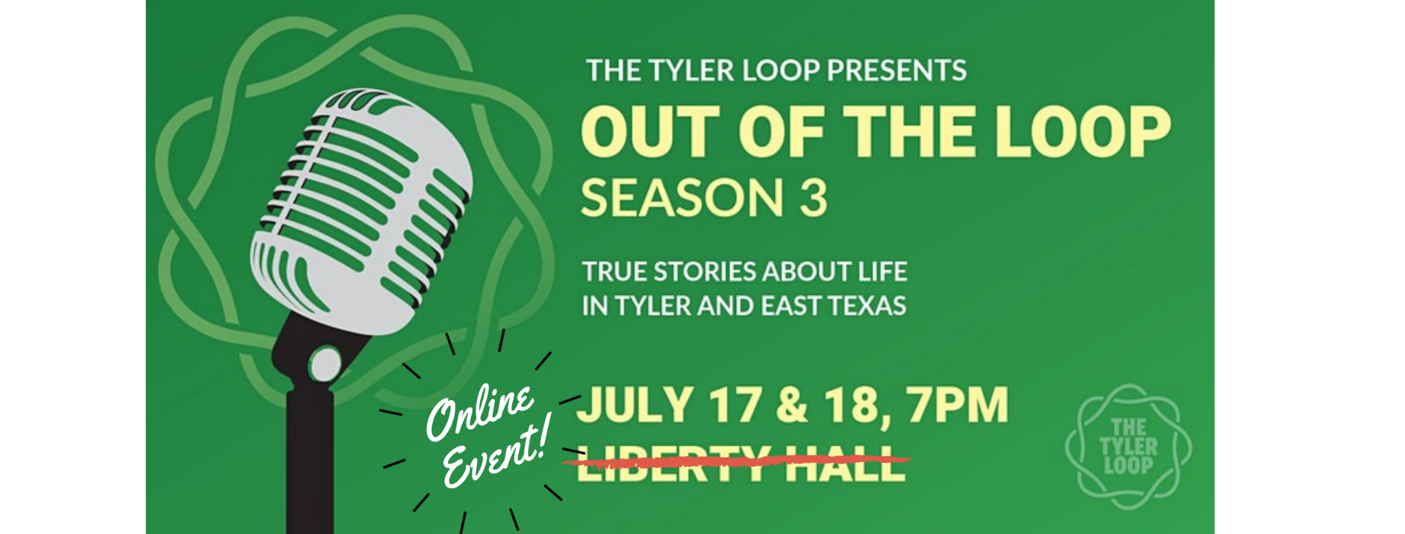 Get Tickets For Out Of The Loop Season 3 The Tyler Loop