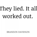 They-lied.-It-all-worked-out.-Brandon-Davidson-5